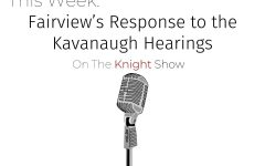 The Knight Show Episode 9: Fairview's Response to the Kavanaugh Hearings
