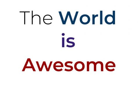 The World is Awesome