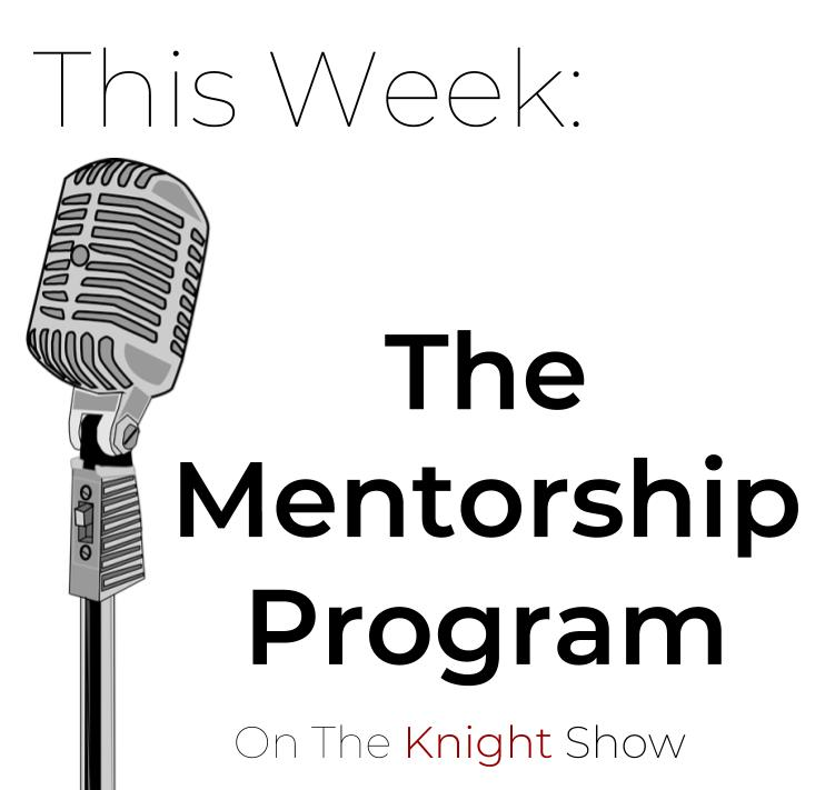 The+Knight+Show+Episode+14%3A+The+IB+Mentorship+Program