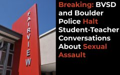 BVSD and Boulder Police Halt Student-Teacher Conversations About Sexual Assault