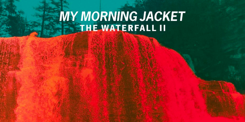 My Morning Jacket: The Waterfall ll Review